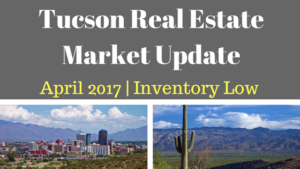 Tucson Residential Market Update April 2017