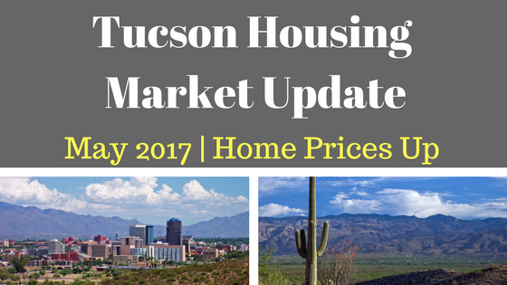Tucson Housing Market Update May 2017 Continues to Show Signs of Strength!