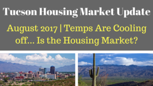 Tucson, Arizona Housing Market Update August 2017